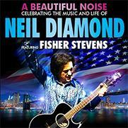 A beautiful Noise Show Neil diamond Tribute Fisher Stevens